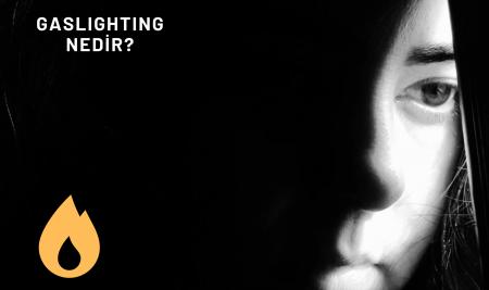 Gaslighting Nedir? Gaslighting'i Nasıl Tanırız? İşte 11 İşaret!